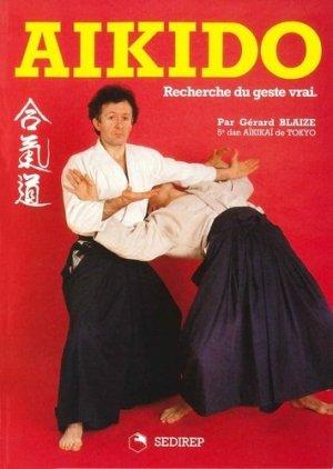 Aikido. Recherche du geste vrai - SEDIREP - 9782901551461 -