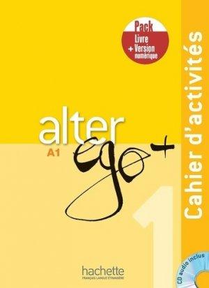 Alter Ego + 1 - Pack Cahier d'activitésVersion numérique - Hachette Français Langue Etrangère - 9782017133650 -
