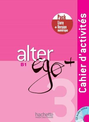 Alter Ego + 3 - Pack Cahier d'activitésVersion numérique - Hachette Français Langue Etrangère - 9782017139119 -