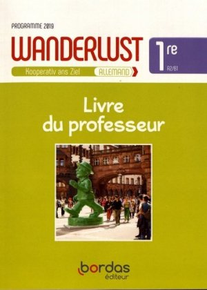 Allemand 1re Wanderlust - bordas - 9782047336434 -