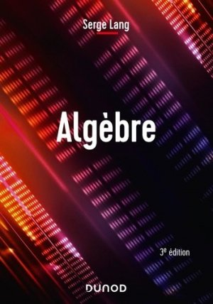Algèbre - dunod - 9782100814718 -