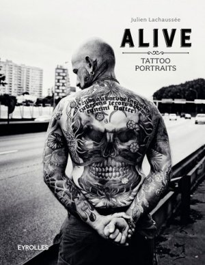 Alive. Tattoo portraits, 2e édition - Eyrolles - 9782212143737 -