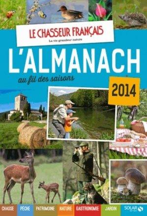 Almanach au fil des saisons 2014 - Le Chasseur français - solar  - 9782263062162 -