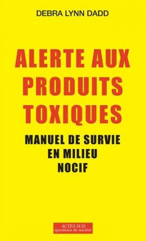 Alerte aux produits toxiques - actes sud - 9782330013158 -