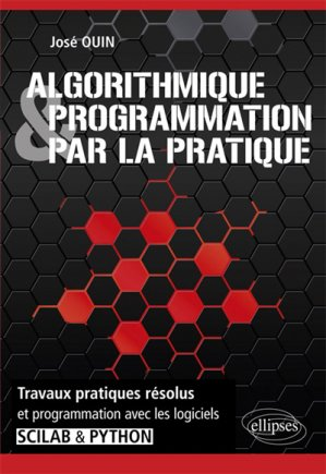 Algorithmique et programmation par la pratique - ellipses - 9782340022478 -