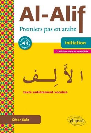 Al-Alif : premiers pas en arabe, initiation : texte entièrement vocalisé - ellipses - 9782340028357 -