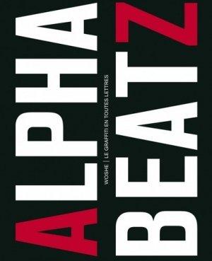 Alphabeatz. Le graffiti en toutes lettres - Editions Pyramyd - 9782350172958 -