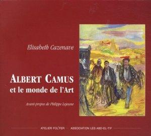 Albert Camus et le monde de l'Art. 1913-1960 - Atelier Fol'fer - 9782357910034 -