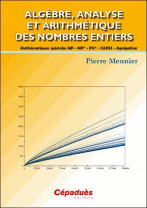 Algèbre, analyse et arithmétique des nombres entiers - cepadues - 9782364935983 -