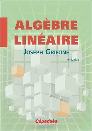 Algèbre linéaire - cepadues - 9782364936737 -