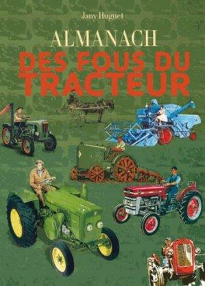 Almanach des fous du tracteur 2015 - cpe - 9782365723282 -