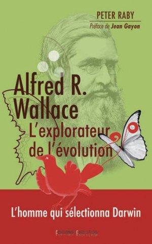 Alfred R. Wallace, l'explorateur de l'évolution - de l'evolution - 9782366350005 -