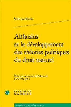 Althusius et le développement des théories politiques du droit naturel - Editions Classiques Garnier - 9782406108351 -