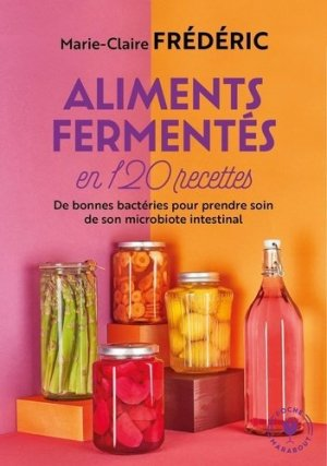 Aliments fermentés en 120 recettes - Marabout - 9782501150330 -