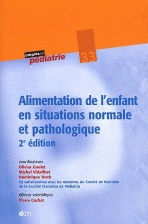 Alimentation de l'enfant en situations normale et pathologique - doin - 9782704013500 -
