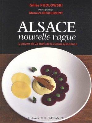 Alsace nouvelle vague. L'univers de 22 chefs de la cuisine alsacienne - Ouest-France - 9782737359781 -