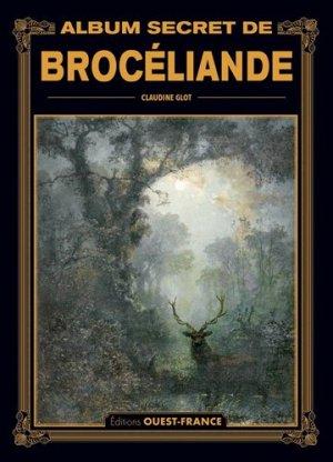Album secret de Brocéliande - Ouest-France - 9782737384592 -
