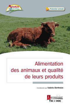 Alimentation animale et qualité des denrées animales - lavoisier / tec et doc - 9782743022754 -
