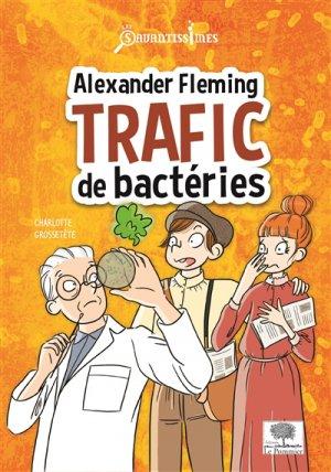 Alexander Fleming, trafic de bactéries - le pommier - 9782746517615