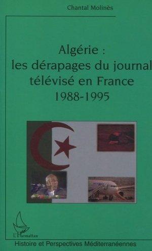 Algérie : Les dérapages du journal télévisé en France 1988-1995 - l'harmattan - 9782747526890 -