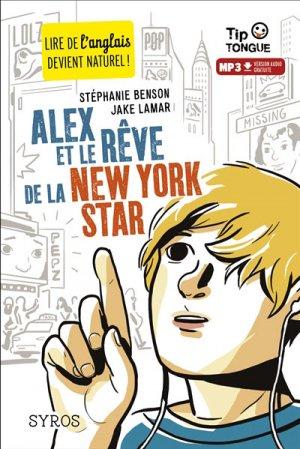Alex et le rêve de la New York star - Syros - 9782748516951 -