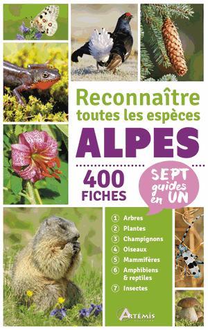 Alpes : reconnaître toutes les espèces : 400 fiches, 7 guides en 1 - artemis - 9782816012897 -