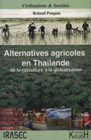 Alternatives agricoles en Thaïlande de la riziculture à la globalisation - Editions Kailash - 9782842681890 -