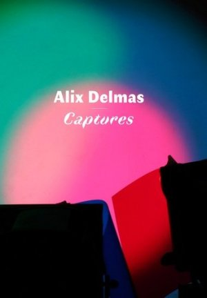 Alix Delmas. Captures - Loco - 9782843140099 -