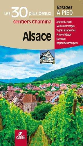 Alsace les 30 plus beaux sentiers - Chamina - 9782844664549 -