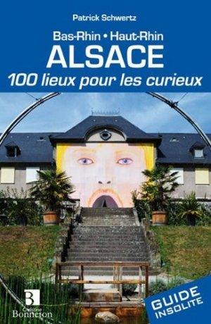 Alsace. 100 lieux pour les curieux - Christine Bonneton - 9782862535883 -