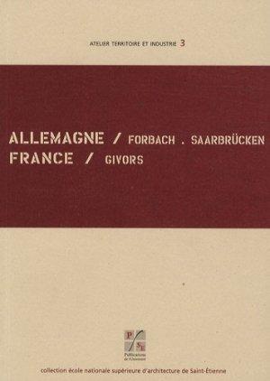Allemagne Forbach/Saarbrücken, France Givors. Edition bilingue français-allemand - publications de l'universite de saint-etienne - 9782862725048 - https://fr.calameo.com/read/005884018512581343cc0