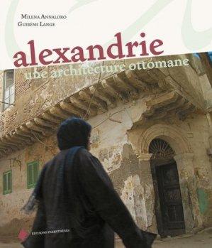 Alexandrie, une architecture ottomane - parentheses - 9782863641996 -