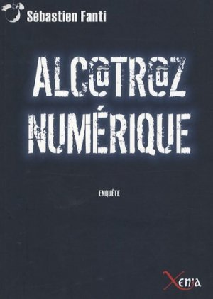 Alcatraz numérique - Xenia Editions - 9782888920564 -