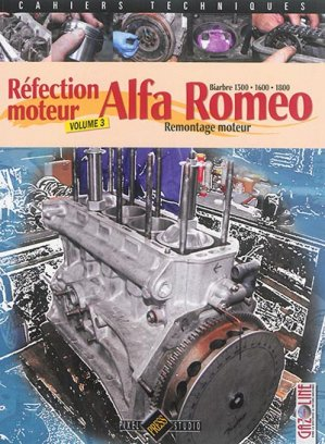 Alfa Romeo Biarbre 1300, 1600, 1800 Réfection moteur - hb publications - 9782917038642 -