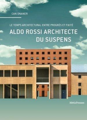 Aldo Rossi architecte du suspens - metispresses - 9782940406661 -