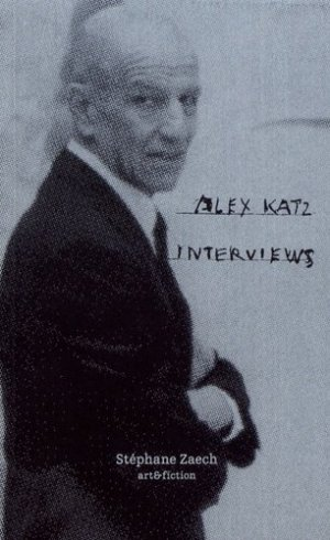Alex Katz interviews - Editions artandfiction - 9782940570263 -