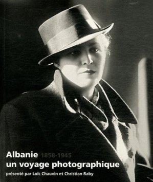 Albanie, un voyage photographique (1858-1945) - Ecrits de lumière - 9782953866902 -