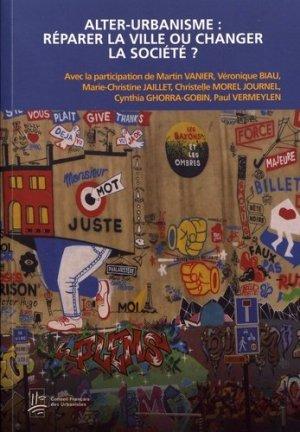 Alter-urbanisme : réparer la ville ou changer la société ? - CFDU/Conseil Français des Urbanistes - 9782955966921 -