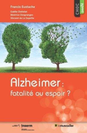 Alzheimer : espoir ou fatalité ? - le muscadier - 9791090685307