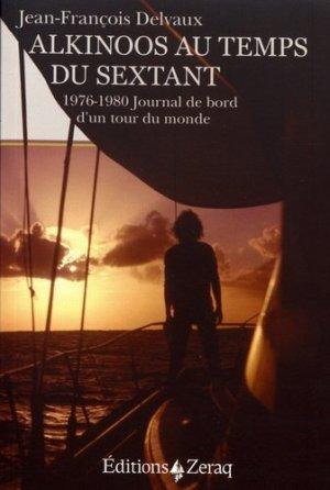 Alkinoos au temps du sextant. 1976-1980 Journal de bord d'un tour du monde - zeraq - 9791093860268 -