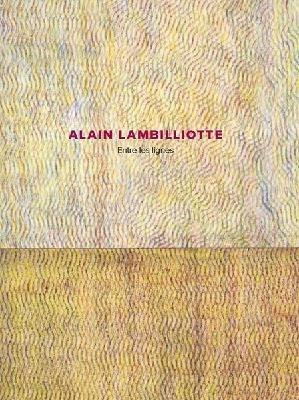 Alain Lambilliotte entre les lignes - Trente et un - 9791094145067 -