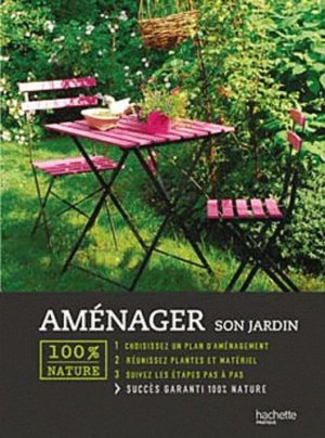 Aménager son jardin - hachette - 9782012381612 -