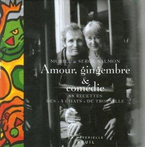 Amour, gingembre & comédie. 88 recettes des