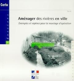 Aménager des rivières en ville - certu - 9782110931092 -