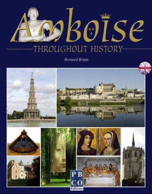 Amboise throughout history - pb and co - 9782350420295 -