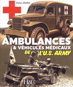 Ambulances & véhicules médicaux de l'US Army - histoire et collections - 9782352505099 -