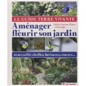 Aménager et fleurir son jardin - terre vivante - 9782360981229 -