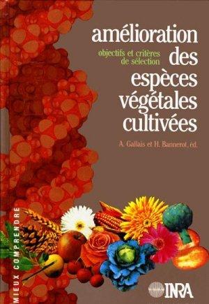Amélioration des espèces végétales cultivées Objectifs et critères de sélection - inra  - 9782738003836 -