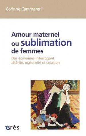 Amour maternel ou sublimation de femmes - eres - 9782749216409 -