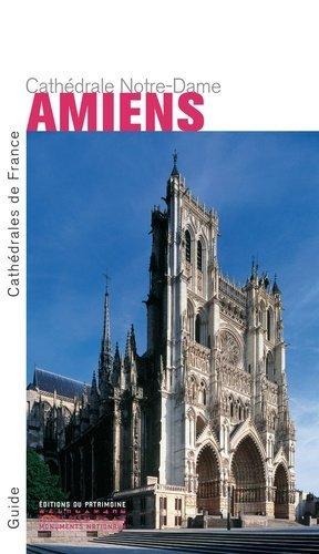 Amiens. Cathédrale Notre-Dame - Editions du Patrimoine Centre des monuments nationaux - 9782757704042 -